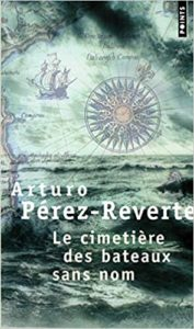 Le cimetière des bateaux sans nom (Arturo Pérez-Reverte)
