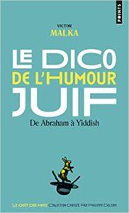 Le Dico de l'humour juif - De Abraham à Yiddish (Victor Malka)