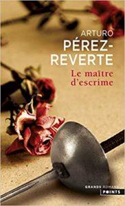 Le maître d'escrime (Arturo Pérez-Reverte)