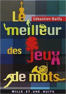Le meilleur des jeux de mots (Sébastien Bailly)
