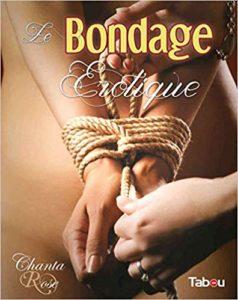 Le bondage érotique (Chanta Rose, Ian Rath)