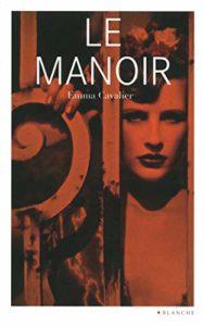 Le manoir (Emma Cavalier)