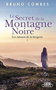 Le secret de la Montagne Noire - Les amants de la bergerie (Bruno Combes)