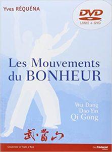 Les mouvements du bonheur - Wu Dang Qi Gong (Yves Réquéna)
