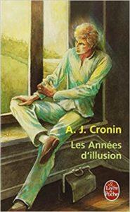 Les années d'illusion (A. J. Cronin)