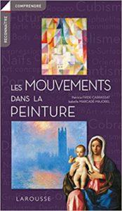 Les mouvements dans la peinture (Patricia Fride-Carrassat, Isabelle Marcadé)