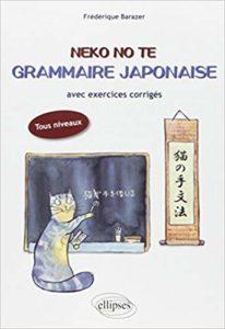 Neko No Te - Grammaire japonaise avec exercices corrigés (Frédérique Barazer)