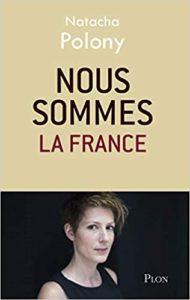 Nous sommes la France (Natacha Polony)