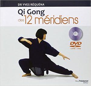 Qi Gong des 12 méridiens (Yves Réquéna)