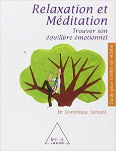 Relaxation et méditation - Trouver son équilibre émotionnel (Dominique Servant)