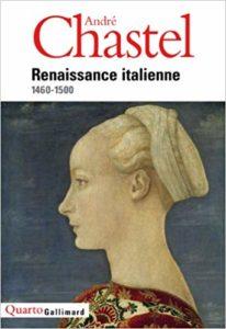 Renaissance italienne : 1460-1500 (André Chastel)