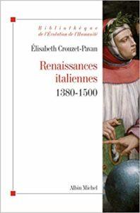 Renaissances italiennes : 1380-1500 (Élisabeth Crouzet-Pavan)