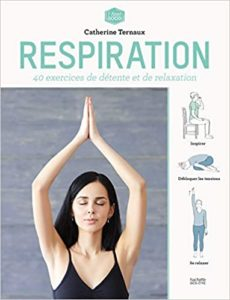 Respiration : 40 exercices de détente et de relaxation (Catherine Ternaux)