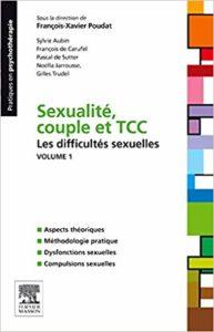 Sexualité, couple et TCC - Volume 1 - Les difficultés sexuelles (François-Xavier Poudat, Sylvie Aubin, François de Carufel)