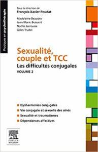 Sexualité, couple et TCC - Volume 2 - Les difficultés conjugales (François-Xavier Poudat, Madeleine Beaudry, Jean-Marie Boisvert)