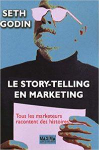 Storytelling et marketing : tous les marketeurs racontent des histoires (Seth Godin)