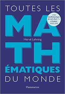 Toutes les mathématiquesdu monde (Hervé Lehning)