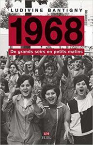 1968 - De grands soirs en petits matins (Ludivine Bantigny)