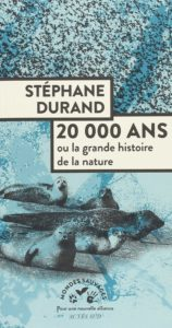 20 000 ans - Ou la grande histoire de la nature (Stéphane Durand)