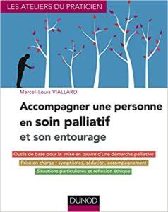 Accompagner une personne en soin palliatif et son entourage (Marcel-Louis Viallard)