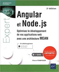 Angular et Node.js - Optimisez le développement de vos applications web avec une architecture MEAN (Pierre Pompidor)