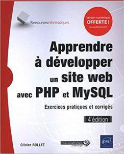 Apprendre à développer un site web avec PHP et MySQL - Exercices pratiques et corrigés (Olivier Rollet)