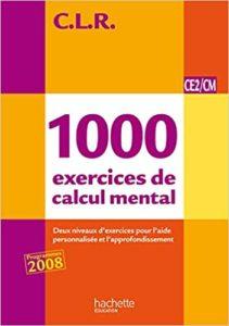 1000 exercices de calcul mental CE2/CM (Jean-Claude Lucas, Jérôme Rosa, Janine Leclec'h)