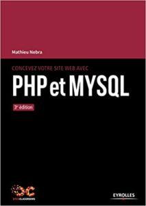 Concevez votre site web avec PHP et MySQL (Mathieu Nebra)