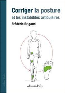Corriger la posture et les instabilitésarticulaires (Frédéric Brigaud)