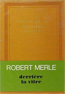 Derrière la vitre (Robert Merle)
