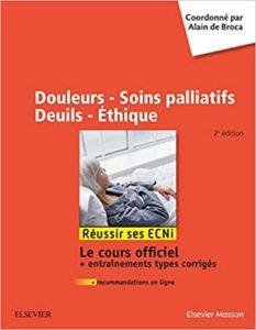 Douleurs - Soins palliatifs - Deuils - Ethique - Réussir les ECNi (Alain de Broca)