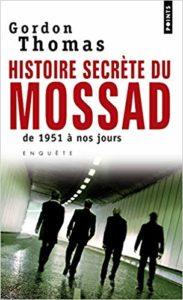 Histoire secrète du Mossad - De 1951 à nos jours (Gordon Thomas)