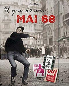 Il y a 50 ans : Mai 68 ! (Eric Alary)