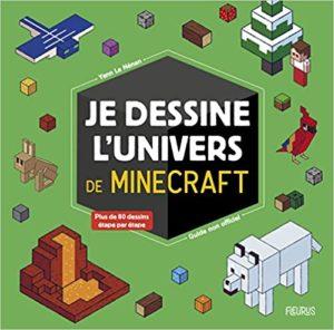 Je dessine l'univers de Minecraft (Yann Le Nénan, Laure Chataignon)