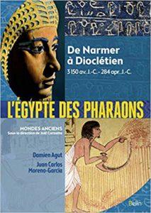 L'Égypte des pharaons (Damien Agut, Juan Carlos Moreno-Garcia)