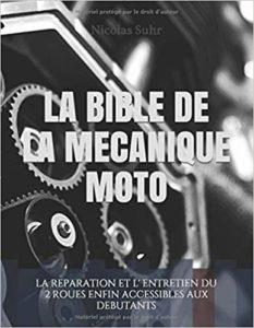 La bible de la mécanique moto (Nicolas Suhr)