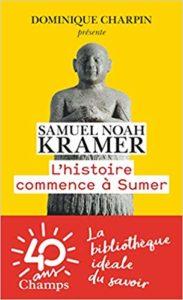 L'Histoire commence à Sumer (Samuel Noah Kramer)