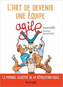 L'art de devenir une équipe agile (Claude Aubry, Etienne Appert)