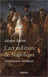 L'art militaire de Napoléon (Jacques Garnier)