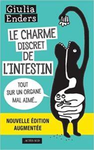 Le charme discret de l'intestin - Tout sur un organe mal aimé (Jill Enders, Giulia Enders)