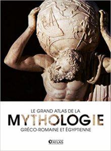 Le grand Atlas de la mythologie gréco-romaine et égyptienne (Collectif)