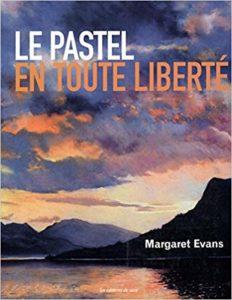 Le pastel en toute liberté (Margaret Evans)