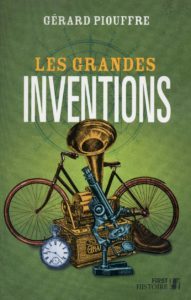 Les grandes inventions (Gérard Piouffre)