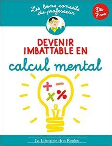 Les bons conseils - Devenir imbattable en calcul mental (Brigitte Guigui)