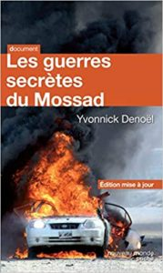 Les guerres secrètes du Mossad (Yvonnick Denoël)