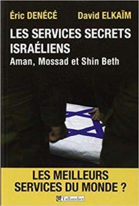 Les services secrets israéliens : Aman, Mossad et Shin Beth (Eric Denécé, David Elkaïm)
