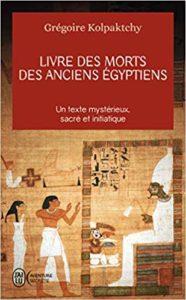 Livre des morts des anciens Égyptiens(Grégoire Kolpaktchy)