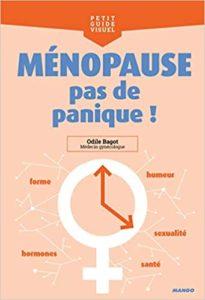 Ménopause, pas de panique ! (Odile Bagot)