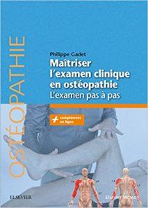 Maîtriser l'examen clinique en ostéopathie - L'examen pas à pas (Philippe Gadet)