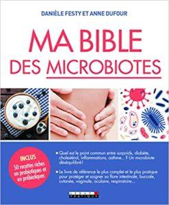 Ma Bible des microbiotes (Danièle Festy, Anne Dufour)